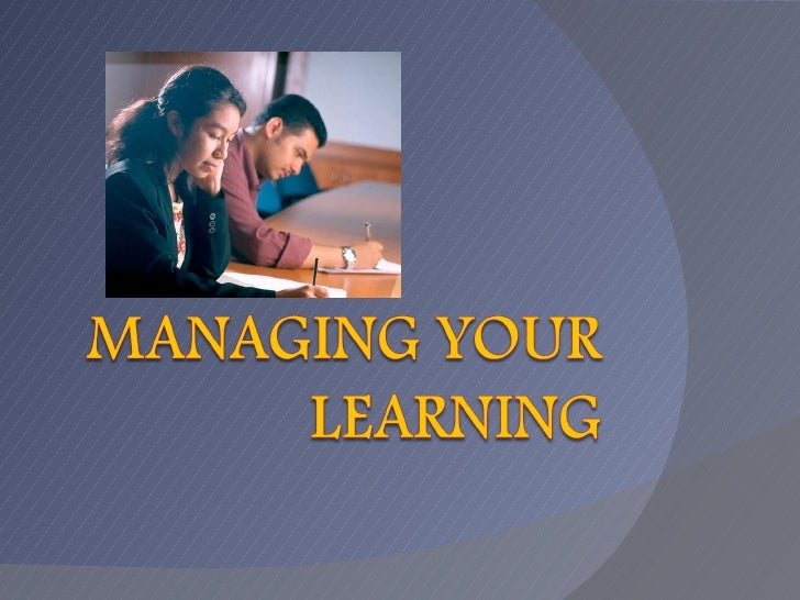 Learning Skills   1   Managing Your Learning   Slides