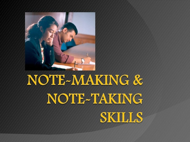 Learning Skills   3   Note Making And Note Taking Skills   Slides
