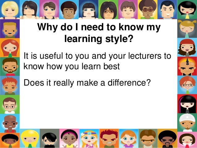 my learning styles essays Main content what's your learning style have you ever wondered why you do better in some classes than others it may depend on your individual learning style.