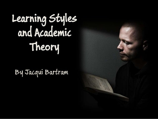 Learning Styles & Academic Theory (Learning Styles don't Exist)