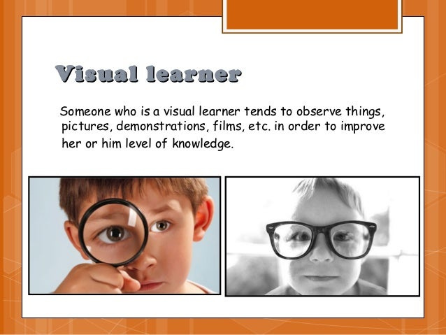 my learning style essay My personal learning style is visual a visual learner learn best by seeing information, in which the learners learn more efficiently by using images, pict.