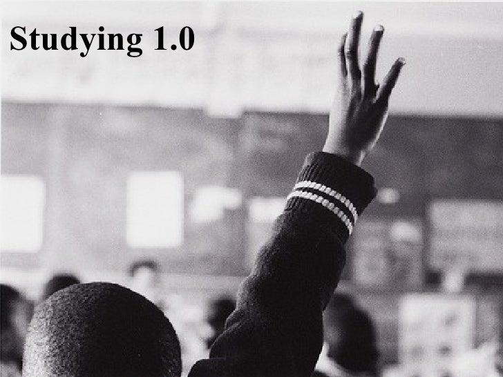 Studying 1.0