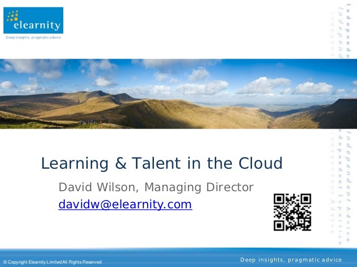 Deep insights, pragmatic advice                    Learning & Talent in the Cloud                              David Wilso...