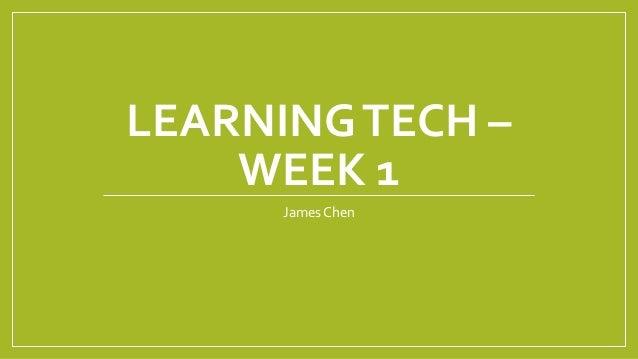 Learning tech  week_1_james