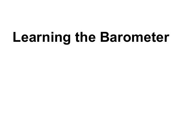 Learning the Barometer