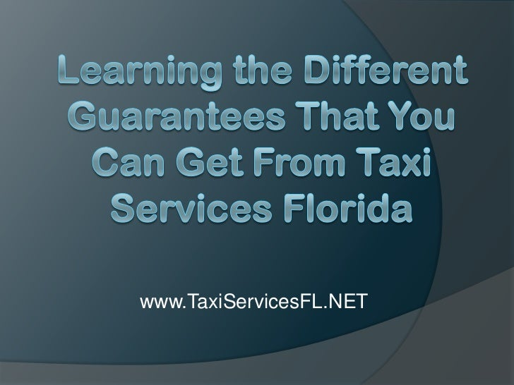 Learning the Different Guarantees That You Can Get From Taxi Services Florida