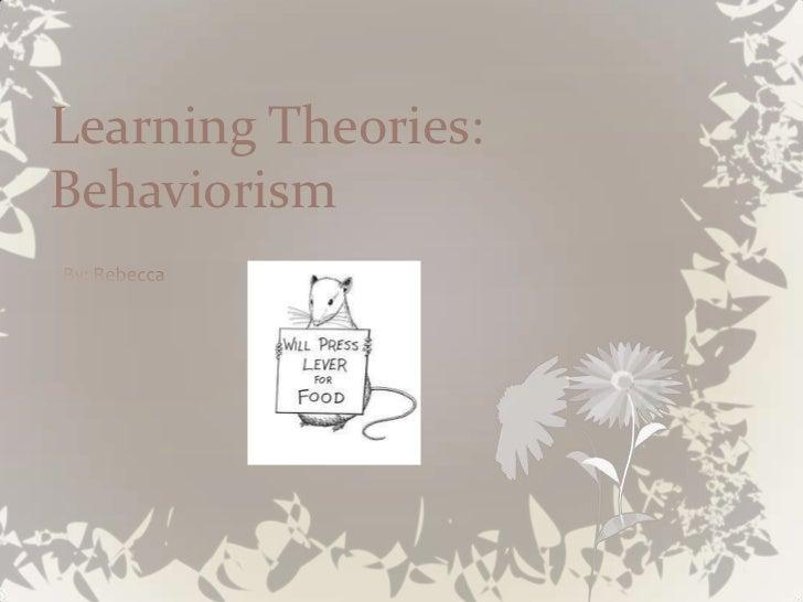 Learning Theories:Behaviorism