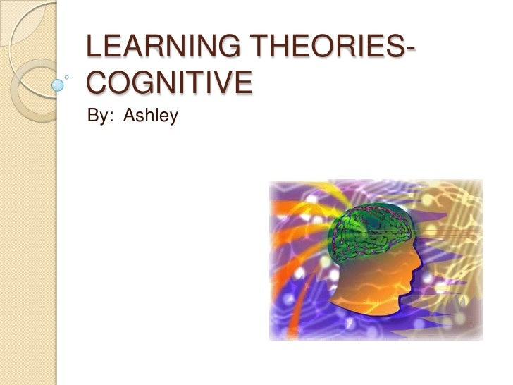 Learning Theories-Cognitive