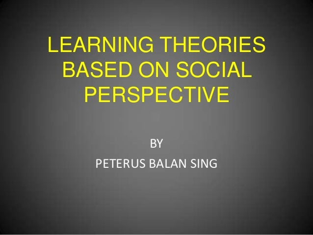 Learning theories based on social perspective