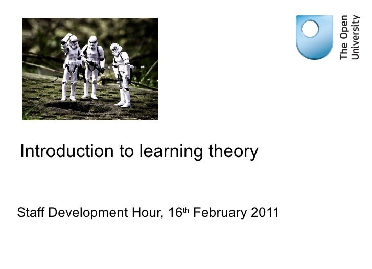 Introduction to learning theory Staff Development Hour, 16 th  February 2011