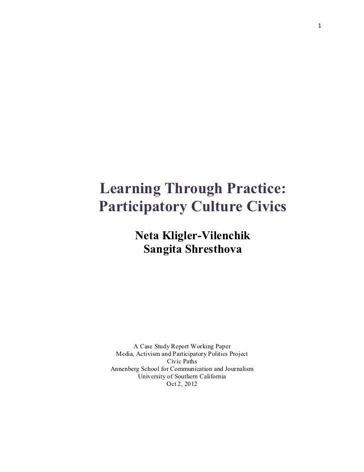 1         Learning Through Practice:       Participatory Culture Civics                Neta Kligler-Vilenchik         ...