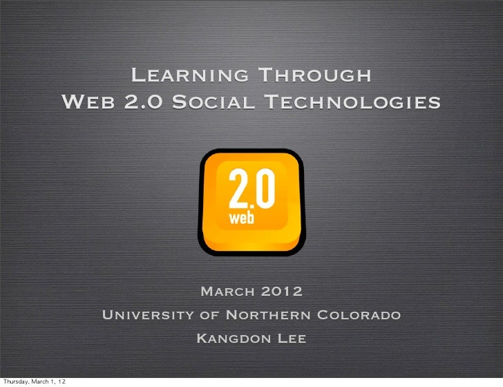 Learning Through                      Web 2.0 Social Technologies                                      March 2012         ...