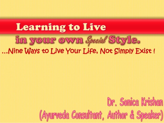 Learning to live   in your own special style !