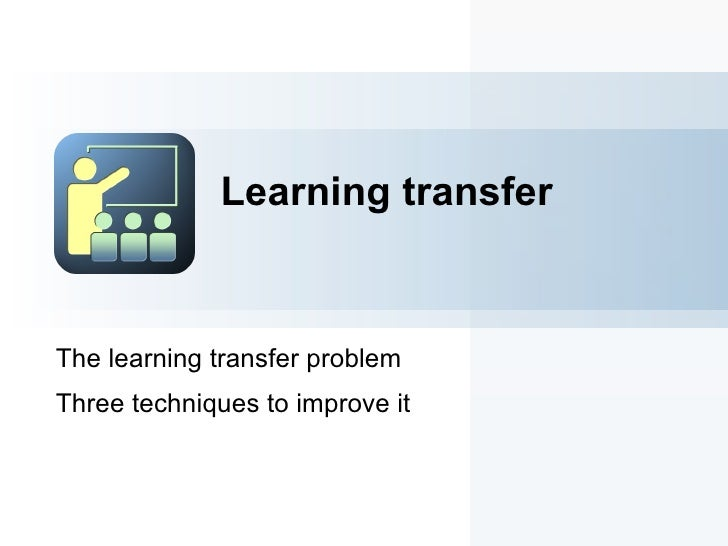 Learning Transfer to Performance