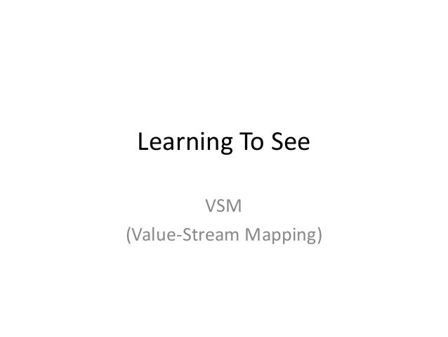 Learning To See VSM (Value-Stream Mapping)