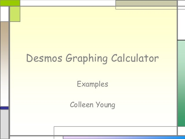 Desmos Graphing Calculator Examples Colleen Young