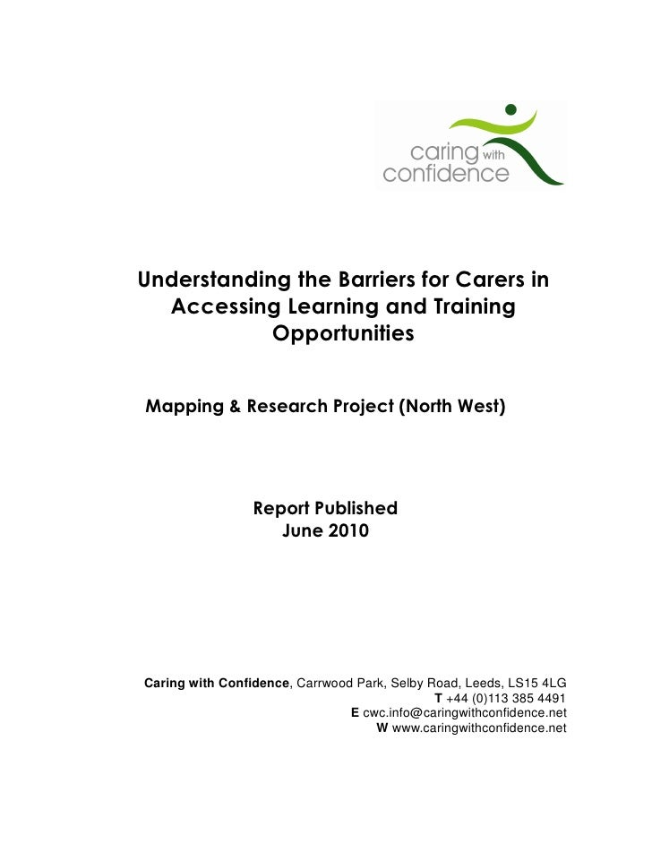 Understanding the Barriers for Carers in   Accessing Learning and Training             Opportunities   Mapping & Research ...