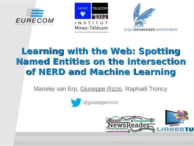 Learning with the Web: SpottingLearning with the Web: SpottingNamed Entities on the intersectionNamed Entities on the inte...