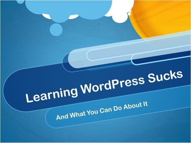 Learning WordPress Sucks