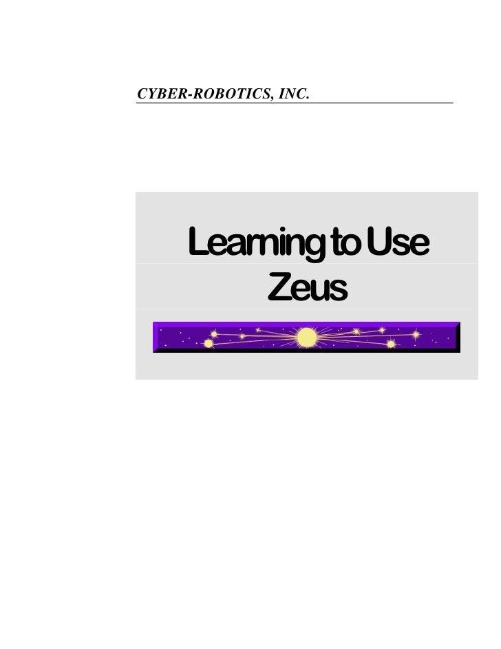 CYBER-ROBOTICS, INC.          LearningtoUse           Zeus