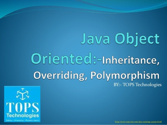 BY:- TOPS Technologies http://www.tops-int.com/java-training-course.html