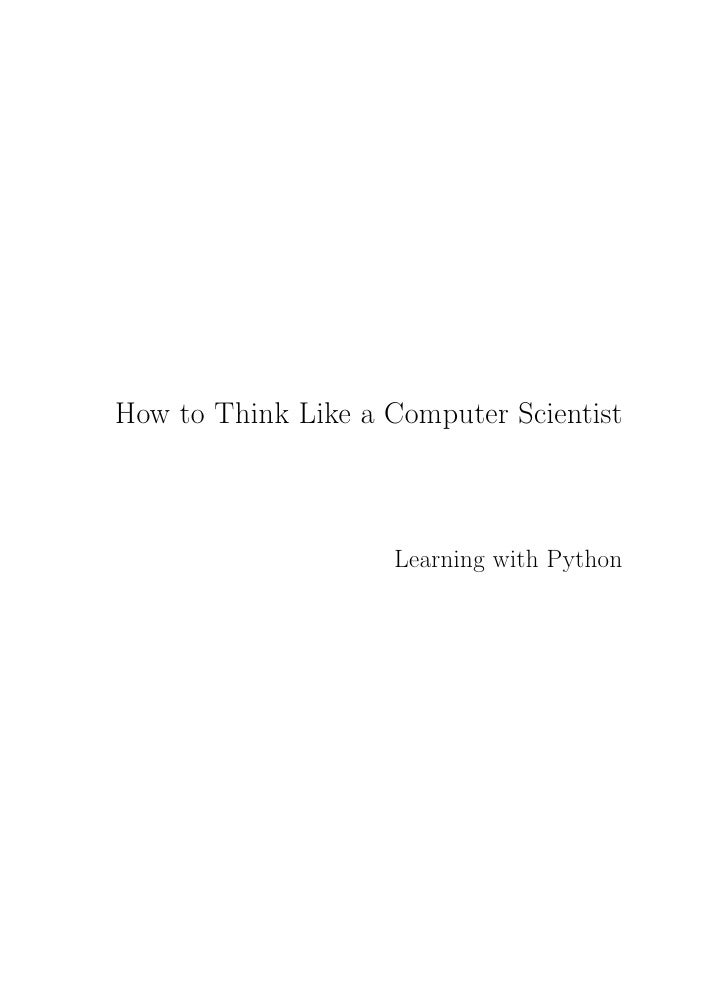 How to Think Like a Computer Scientist                        Learning with Python