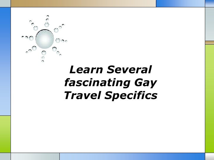 Learn several fascinating gay travel specifics