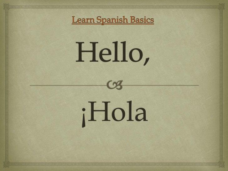 Learn Spanish Vocabulary and Basics