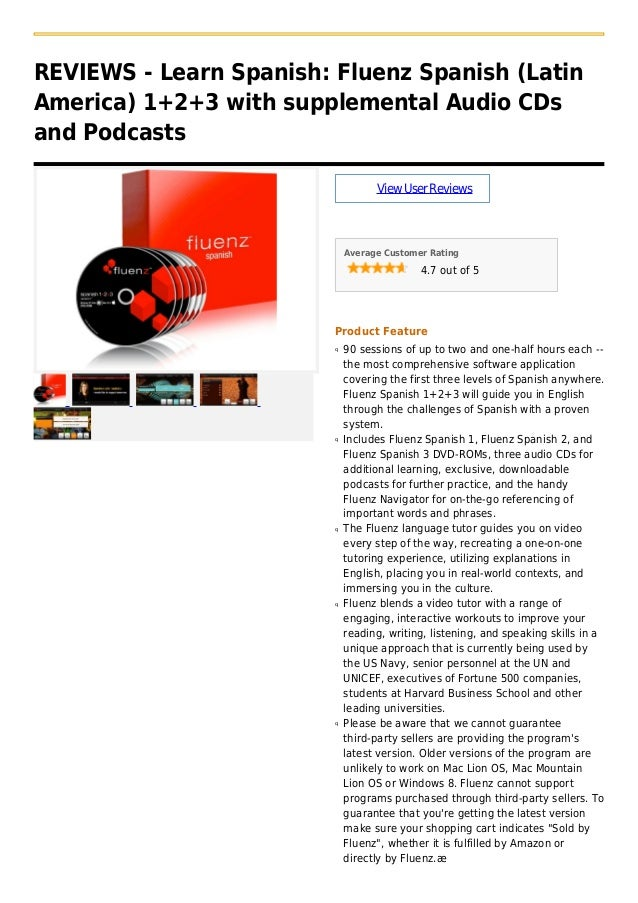 REVIEWS - Learn Spanish: Fluenz Spanish (LatinAmerica) 1+2+3 with supplemental Audio CDsand PodcastsViewUserReviewsAverage...