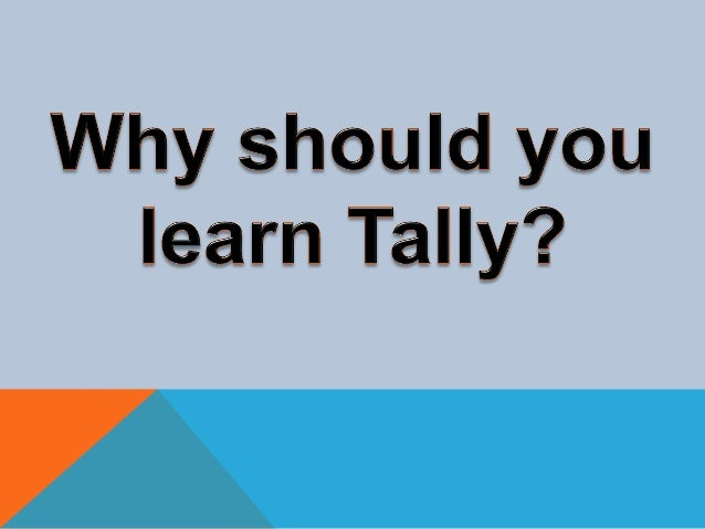 """Learn TallyReason #1""""There are 4 million Tallyusers today and the skillis in great demand byemployers."""""""