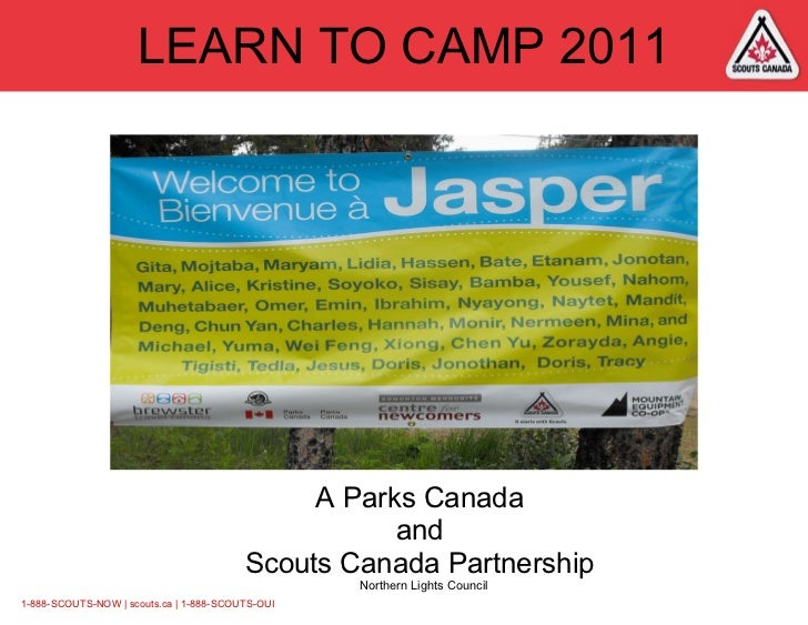 LEARN TO CAMP 2011 A Parks Canada  and  Scouts Canada Partnership  Northern Lights Council