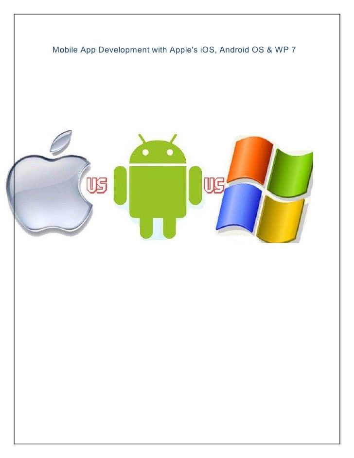 Mobile App Development with Apples iOS, Android OS & WP 7