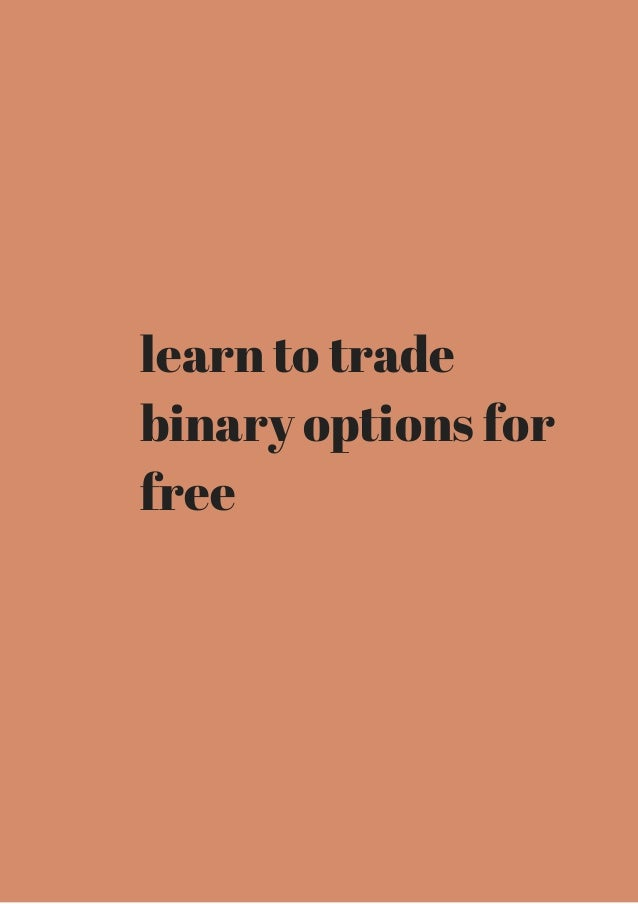 Learn to trade binary options pdf