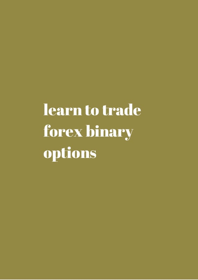 Learn how to trade binary options