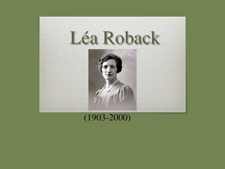 Léa Roback (1903-2000)