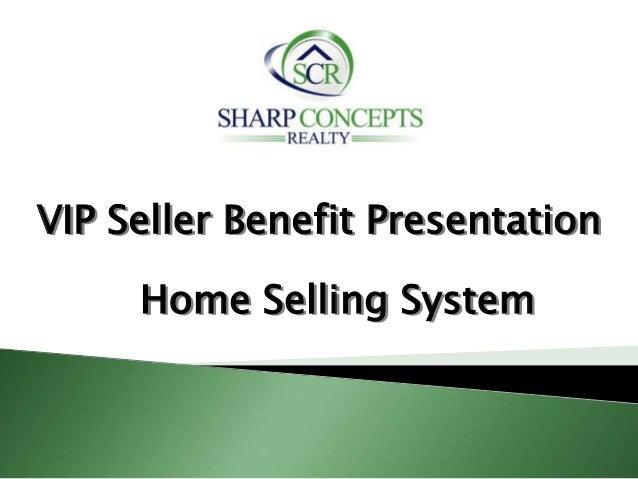 VIP Seller Benefit Presentation Home Selling System