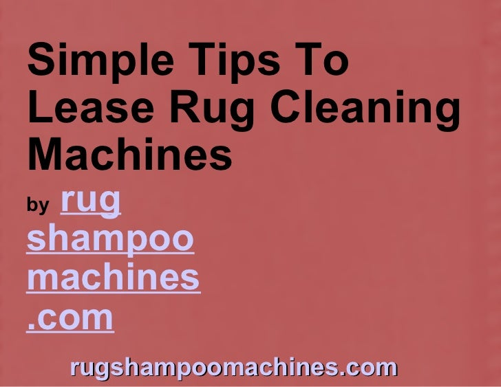 Lease carpet cleaning machines - Tips about carpet cleaning ...
