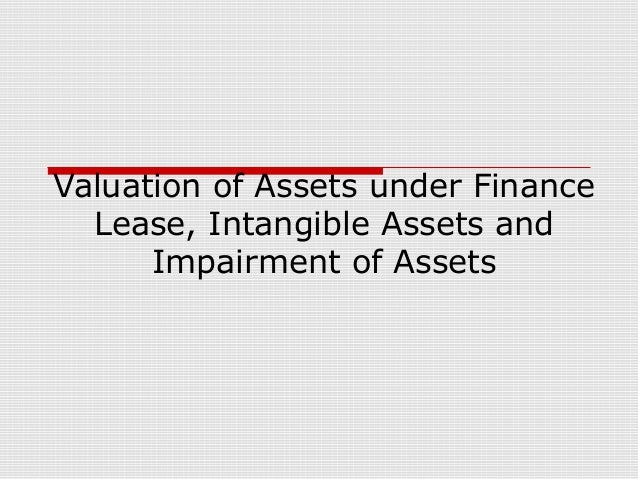 Valuation of Assets under Finance  Lease, Intangible Assets and      Impairment of Assets