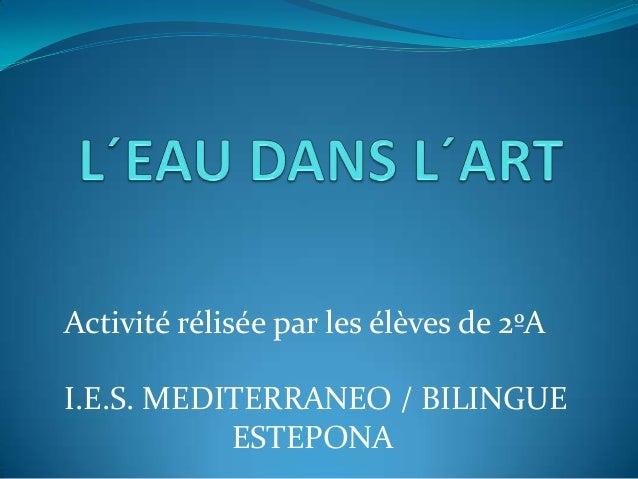 Activité rélisée par les élèves de 2ºAI.E.S. MEDITERRANEO / BILINGUE           ESTEPONA
