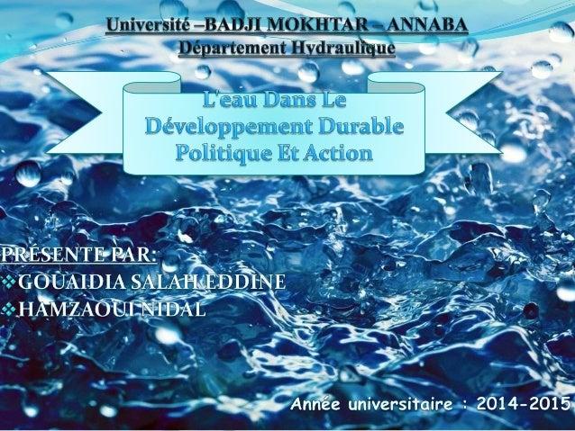  Le développement durable veut dire un processus de développement qui se base sur Écologie, économie et social .  Ces de...