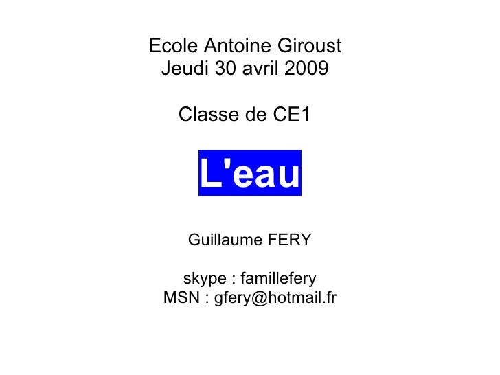 L'eau Ecole Antoine Giroust Jeudi 30 avril 2009 Guillaume FERY Lyonnaise des Eaux
