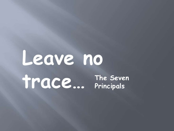 Leave notrace… The Seven       Principals