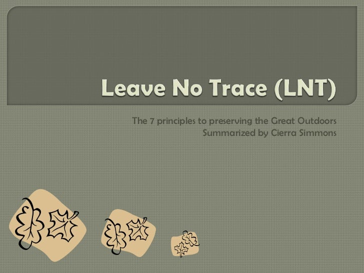 Leave no trace (lnt)