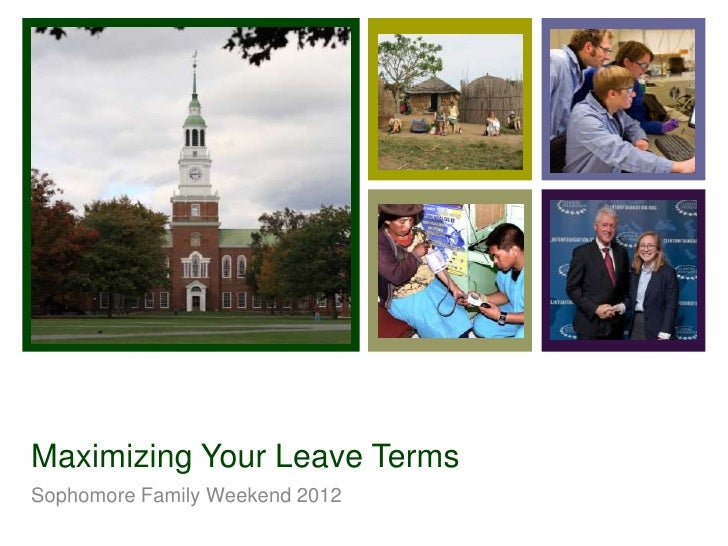 +Maximizing Your Leave TermsSophomore Family Weekend 2012