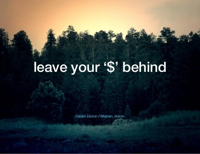 leave your '$' behind  Fabien Doiron / @fabien_doiron