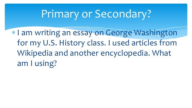 Writing an essay with a primary source and two secondary sources?