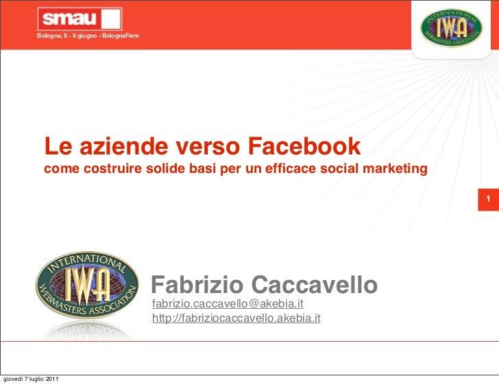Bologna, 8 - 9 giugno - BolognaFiere               Le aziende verso Facebook               come costruire solide basi per ...