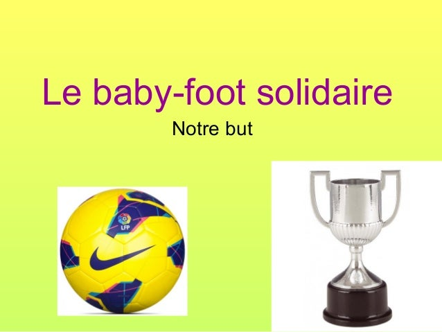 Le baby-foot solidaire Notre but