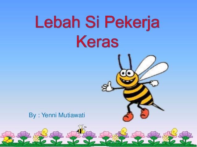 Lebah si pekerja keras