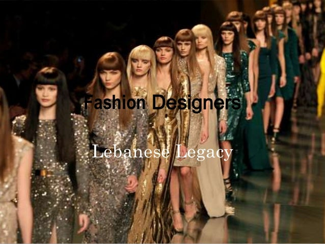 Fashion Designers Lebanese Legacy